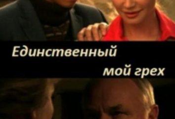 """Seria """"My tylko grzech"""": aktorzy. """"Moim jedynym grzechem"""" – popularny rosyjski melodramat seryjny"""